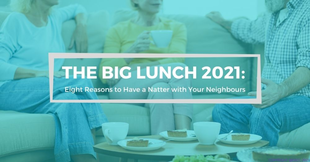 Celebrate Community Connections by Supporting The Big Lunch